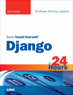 Sams Teach Yourself Django in 24 Hours - Sams Teach Yourself (Paperback)