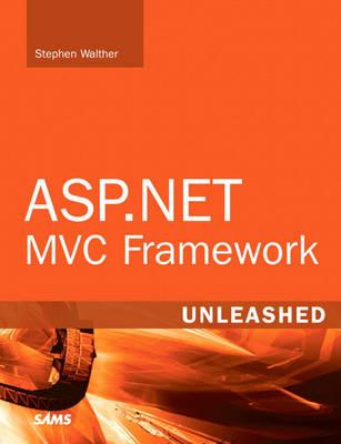 ASP.NET MVC Framework Unleashed (Paperback)