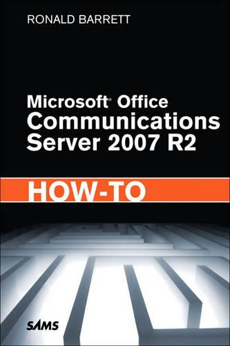 Microsoft Office Communications Server 2007 R2 How-To (Paperback)