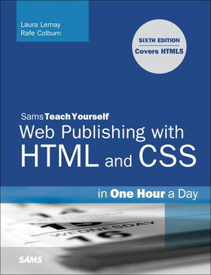 Sams Teach Yourself Web Publishing with HTML and CSS in One Hour a Day: Includes New HTML5 Coverage (Paperback)