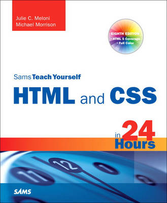 Sams Teach Yourself HTML and CSS in 24 Hours (Includes New HTML 5 Coverage) (Paperback)