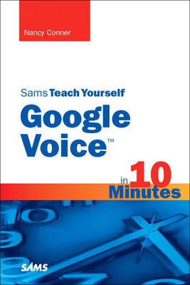 Sams Teach Yourself Google Voice in 10 Minutes (Paperback)