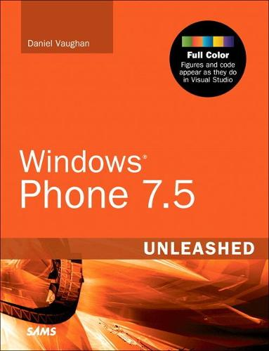 Windows Phone 7.5 Unleashed - Unleashed (Paperback)