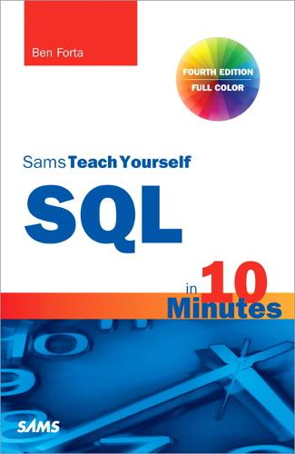SQL in 10 Minutes, Sams Teach Yourself (Paperback)