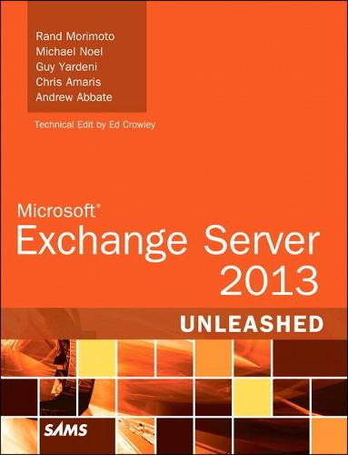 Microsoft Exchange Server 2013 Unleashed (Paperback)