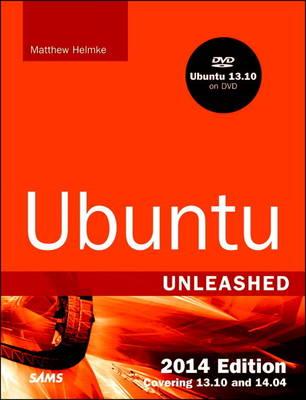 Ubuntu Unleashed 2014: Covering 13.10 and 14.04