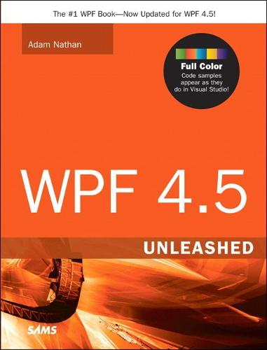WPF 4.5 Unleashed - Unleashed (Paperback)