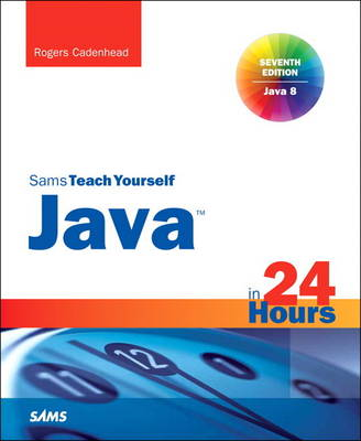 Java in 24 Hours, Sams Teach Yourself (Covering Java 8) (Paperback)