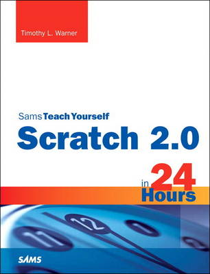 Scratch 2.0 Sams Teach Yourself in 24 Hours (Paperback)