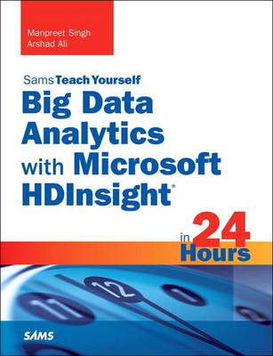 Big Data Analytics with Microsoft HDInsight in 24 Hours, Sams Teach Yourself (Paperback)
