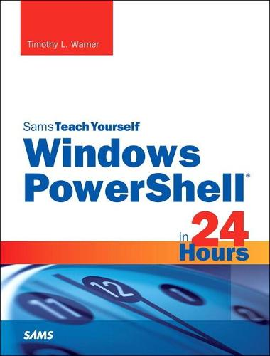 Windows PowerShell in 24 Hours, Sams Teach Yourself (Paperback)