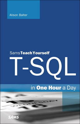 T-SQL in One Hour a Day, Sams Teach Yourself (Paperback)