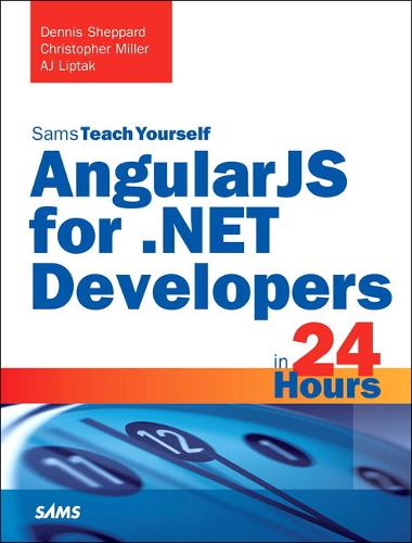AngularJS for .NET Developers in 24 Hours, Sams Teach Yourself (Paperback)