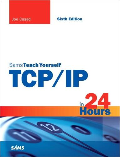 TCP/IP in 24 Hours, Sams Teach Yourself (Paperback)