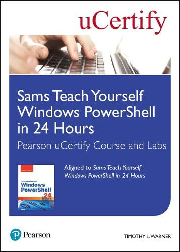 Cover Sams Teach Yourself Windows PowerShell in 24 Hours Pearson uCertify Course and Labs