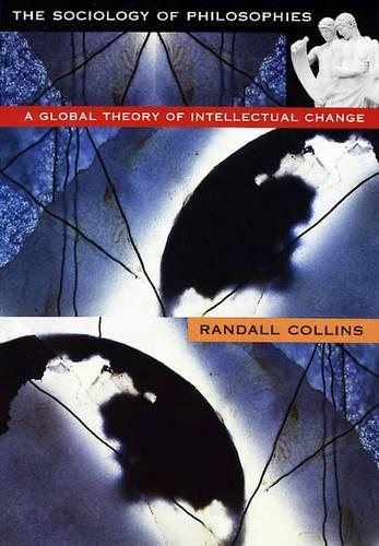 The Sociology of Philosophies: A Global Theory of Intellectual Change (Paperback)