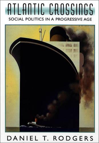Atlantic Crossings: Social Politics in a Progressive Age (Paperback)