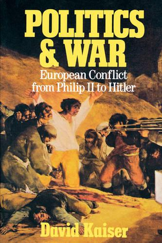 Politics and War: European Conflict from Philip II to Hitler, Enlarged Edition (Paperback)