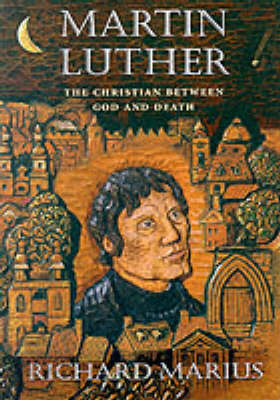 Martin Luther: The Christian Between God and Death (Paperback)