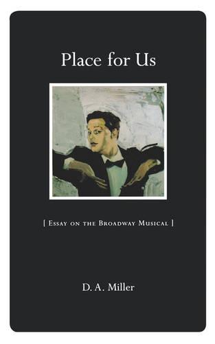 Place for Us: Essays on the Broadway Musical (Paperback)