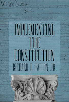 Implementing the Constitution (Hardback)