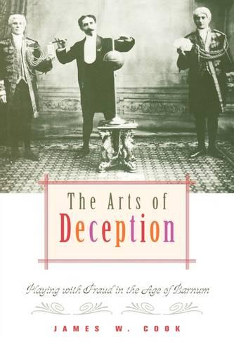 The Arts of Deception: Playing with Fraud in the Age of Barnum (Paperback)