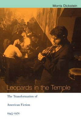 Leopards in the Temple: The Transformation of American Fiction, 1945-1970 (Paperback)