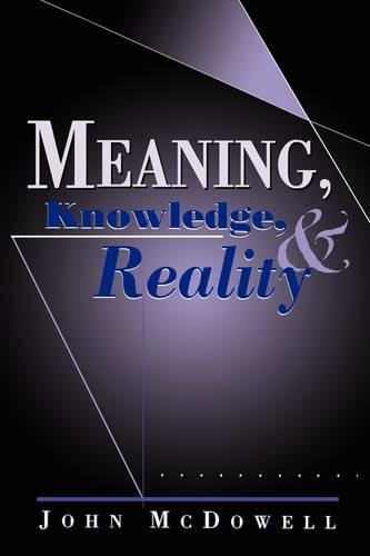 Meaning, Knowledge, and Reality (Paperback)