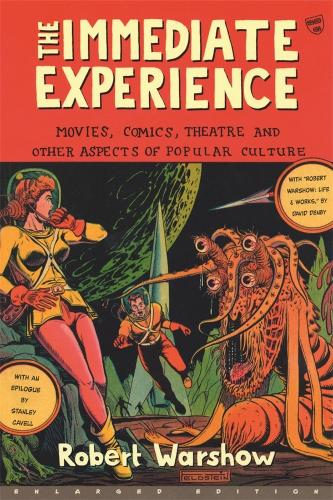 The Immediate Experience: Movies, Comics, Theatre, and Other Aspects of Popular Culture (Paperback)