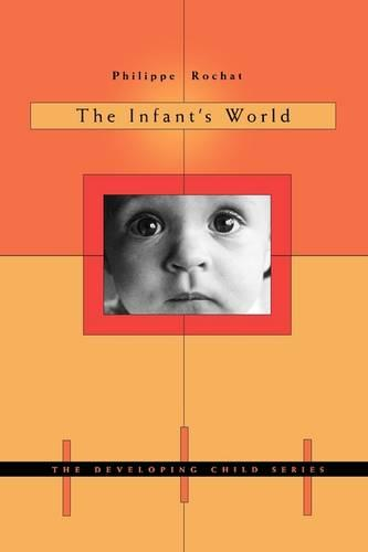 The Infant's World - The Developing Child (Paperback)