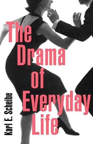 The Drama of Everyday Life (Paperback)