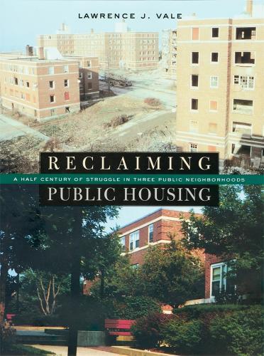 Reclaiming Public Housing: A Half Century of Struggle in Three Public Neighborhoods (Hardback)