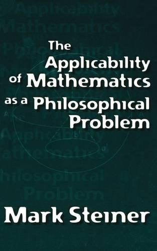 The Applicability of Mathematics as a Philosophical Problem (Paperback)