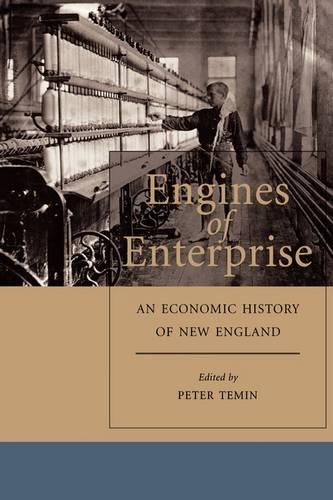Engines of Enterprise: An Economic History of New England (Paperback)
