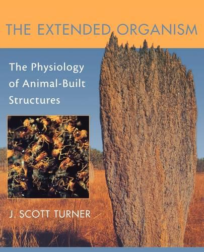 The Extended Organism: The Physiology of Animal-Built Structures (Paperback)