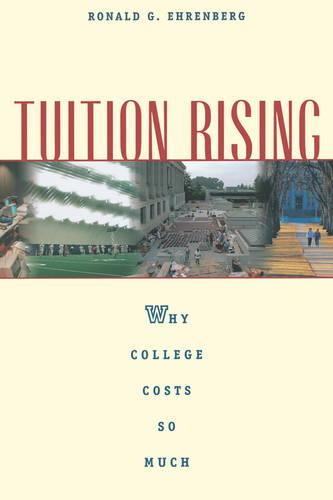 Tuition Rising: Why College Costs So Much, With a new preface (Paperback)
