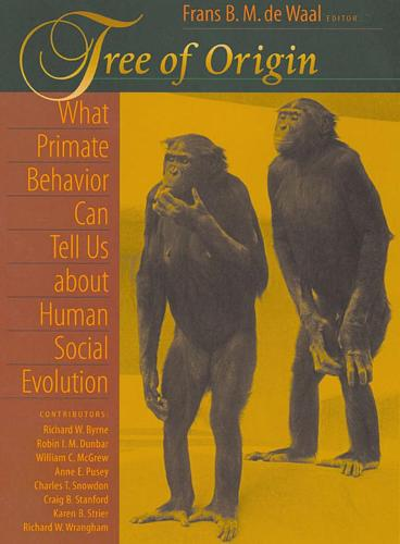 Tree of Origin: What Primate Behavior Can Tell Us about Human Social Evolution (Paperback)