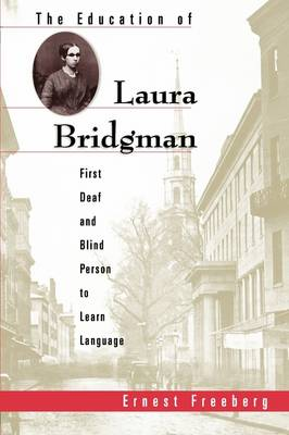 The Education of Laura Bridgman: First Deaf and Blind Person to Learn Language (Paperback)