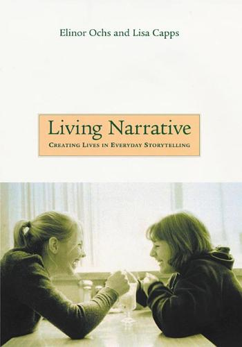 Living Narrative: Creating Lives in Everyday Storytelling (Paperback)