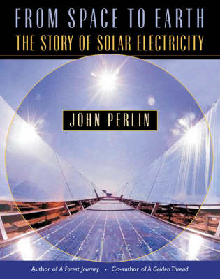From Space to Earth: The Story of Solar Electricity (Paperback)