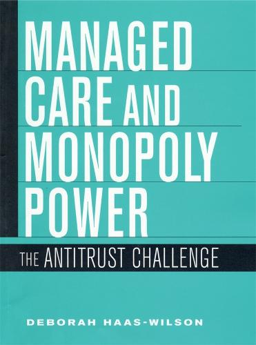 Managed Care and Monopoly Power: The Antitrust Challenge (Hardback)