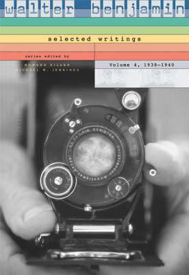 Walter Benjamin: 1938-1940 v. 4: Selected Writings (Hardback)