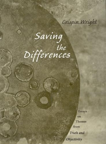 Saving the Differences: Essays on Themes from <i>Truth and Objectivity</i> (Hardback)