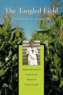 The Tangled Field: Barbara McClintock's Search for the Patterns of Genetic Control (Paperback)