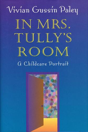 In Mrs.Tully's Room: A Childcare Portrait (Paperback)