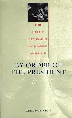 By Order of the President: FDR and the Internment of Japanese Americans (Paperback)