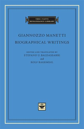 Biographical Writings - The I Tatti Renaissance Library No.9 (Hardback)