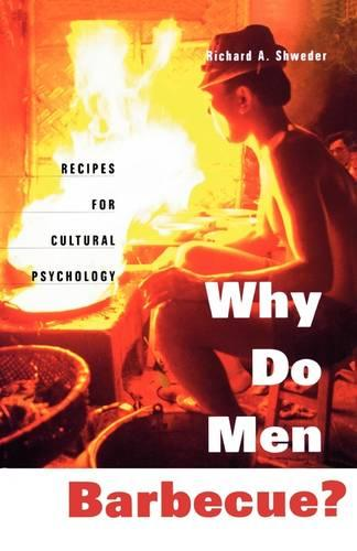 Why Do Men Barbecue?: Recipes for Cultural Psychology (Paperback)