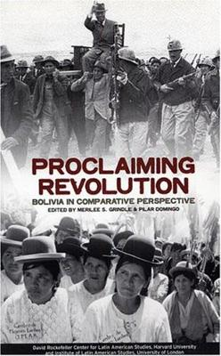 Proclaiming Revolution: Bolivia in Comparative Perspective (Paperback)