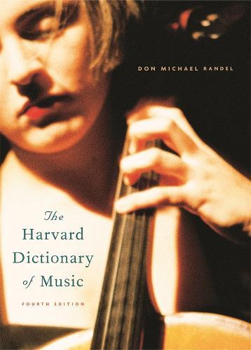 The Harvard Dictionary of Music: Fourth Edition - Harvard University Press Reference Library (Hardback)